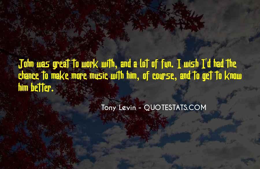 Tony Levin Quotes #1447175