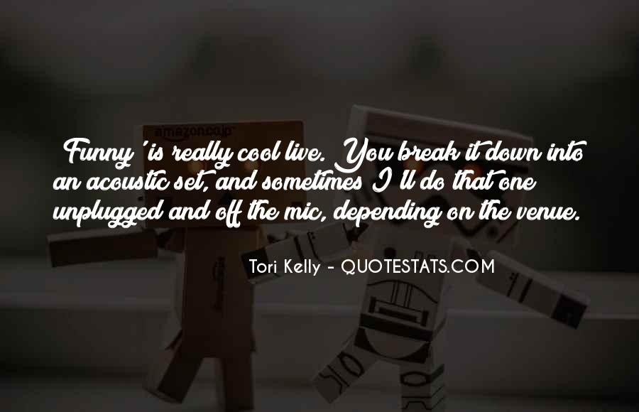 Tori Kelly Quotes #1516403