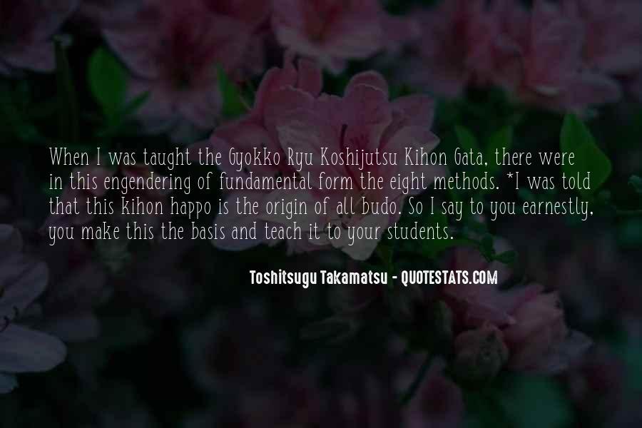 Toshitsugu Takamatsu Quotes #872768