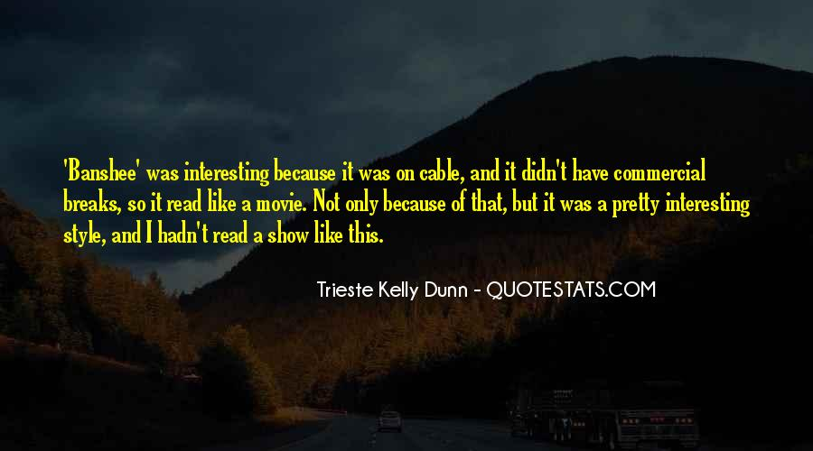 Trieste Kelly Dunn Quotes #251539
