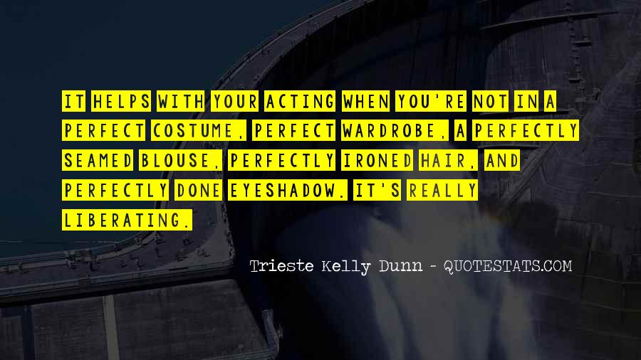 Trieste Kelly Dunn Quotes #724305