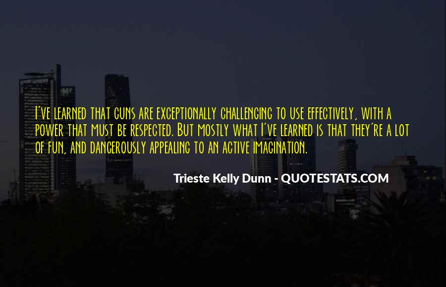 Trieste Kelly Dunn Quotes #941799