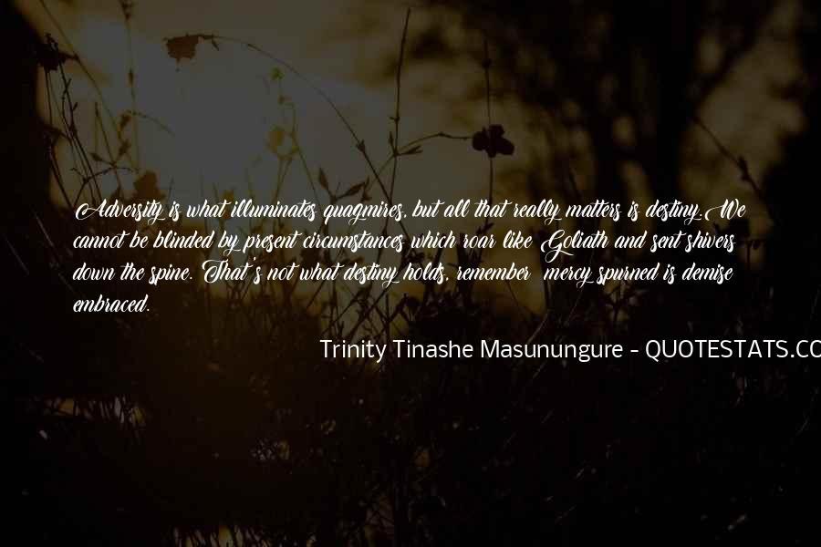 Trinity Tinashe Masunungure Quotes #800336