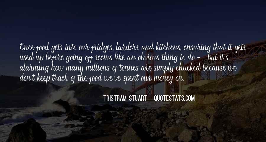 Tristram Stuart Quotes #1858409