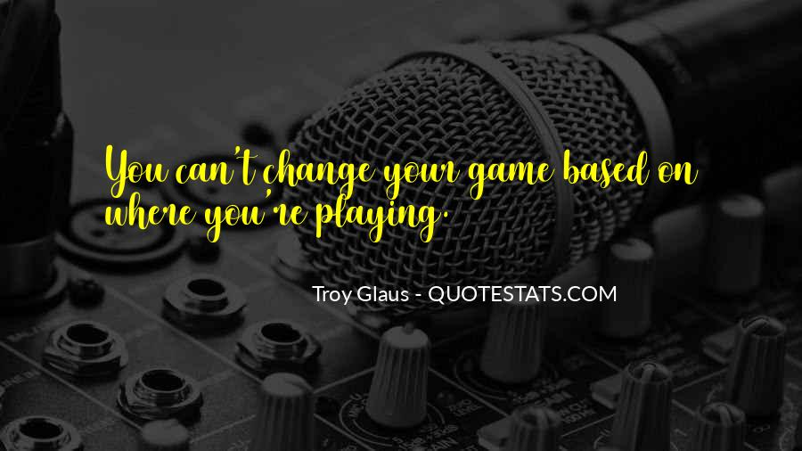 Troy Glaus Quotes #161952