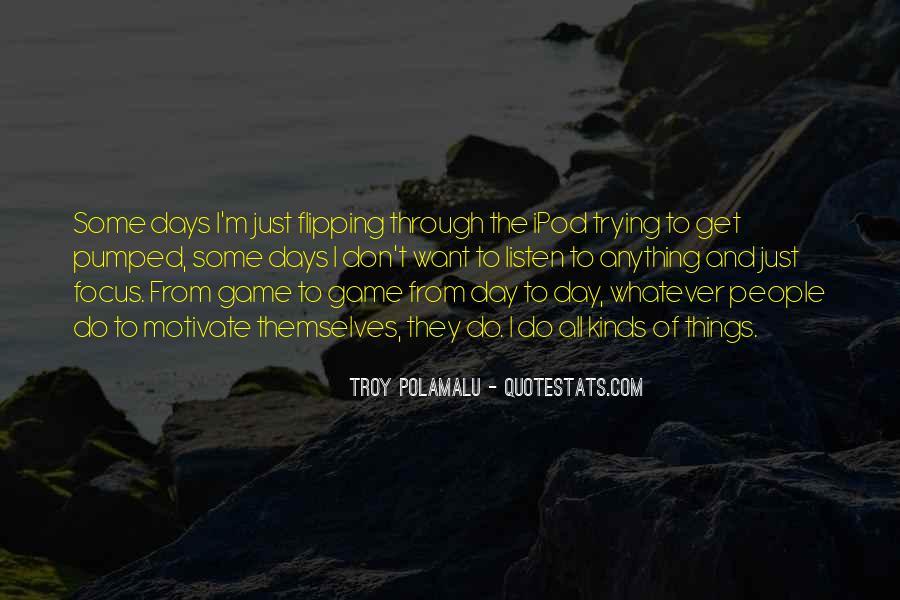 Troy Polamalu Quotes #1408578