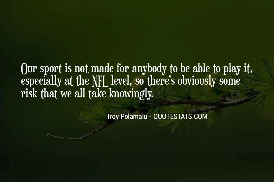 Troy Polamalu Quotes #355685