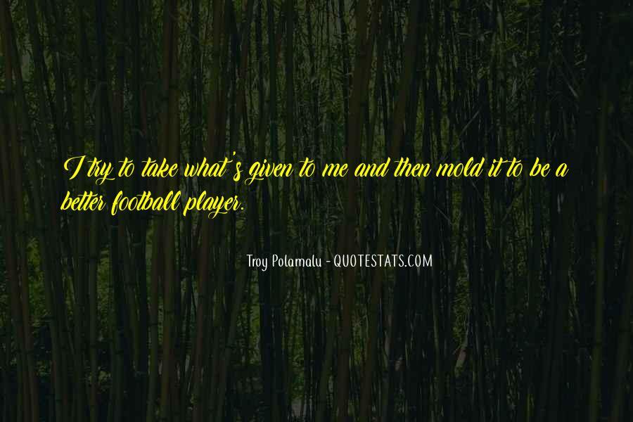 Troy Polamalu Quotes #609894
