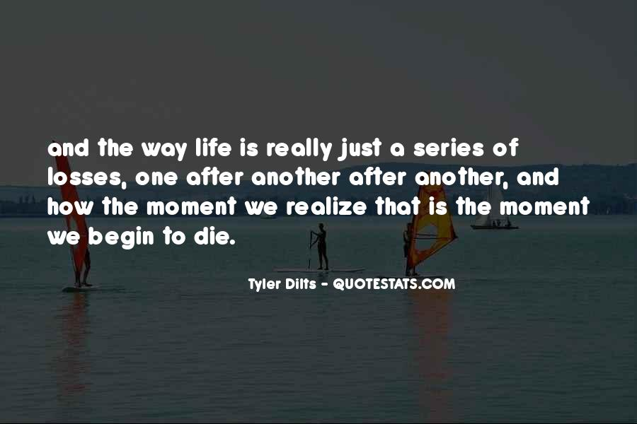 Tyler Dilts Quotes #1312770