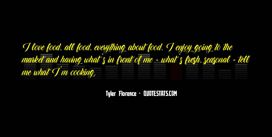 Tyler Florence Quotes #1750221