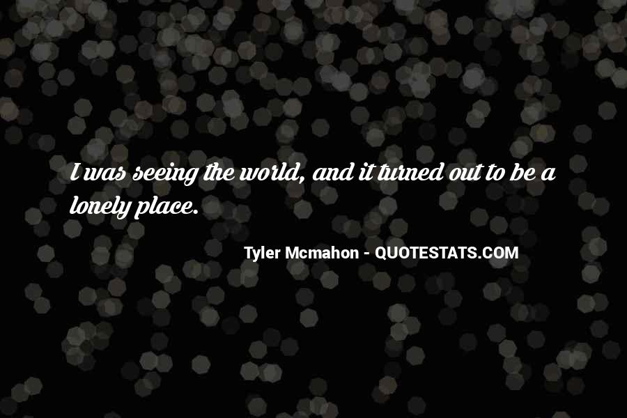 Tyler Mcmahon Quotes #472660