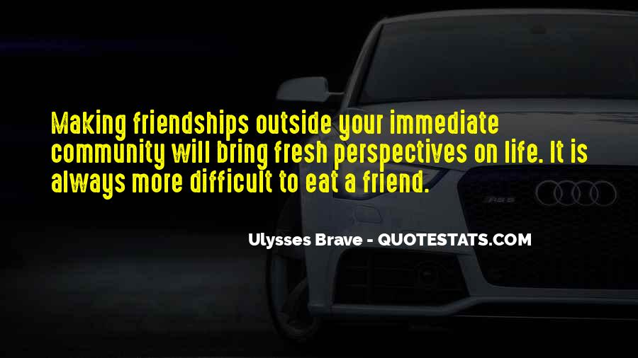 Ulysses Brave Quotes #1523277