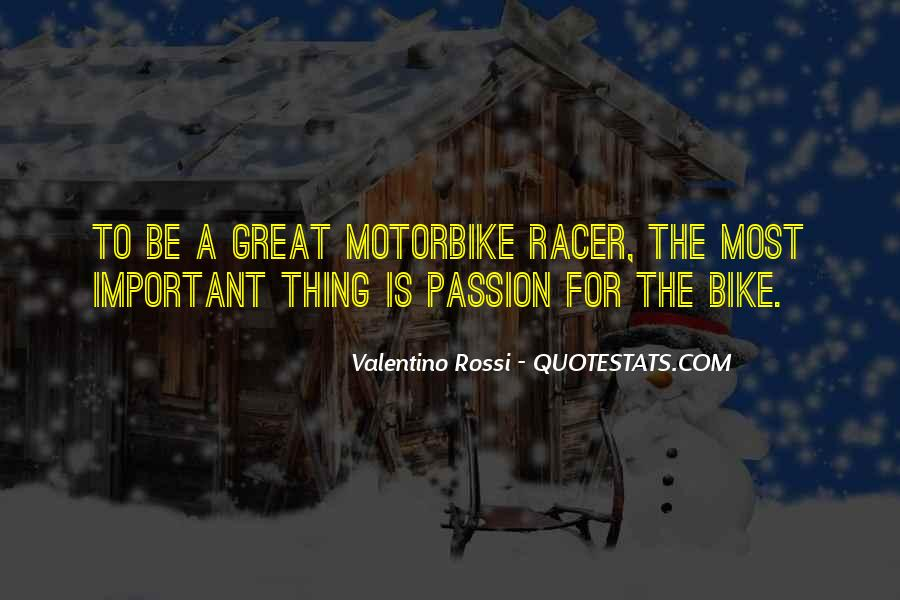 Valentino Rossi Quotes #1473468