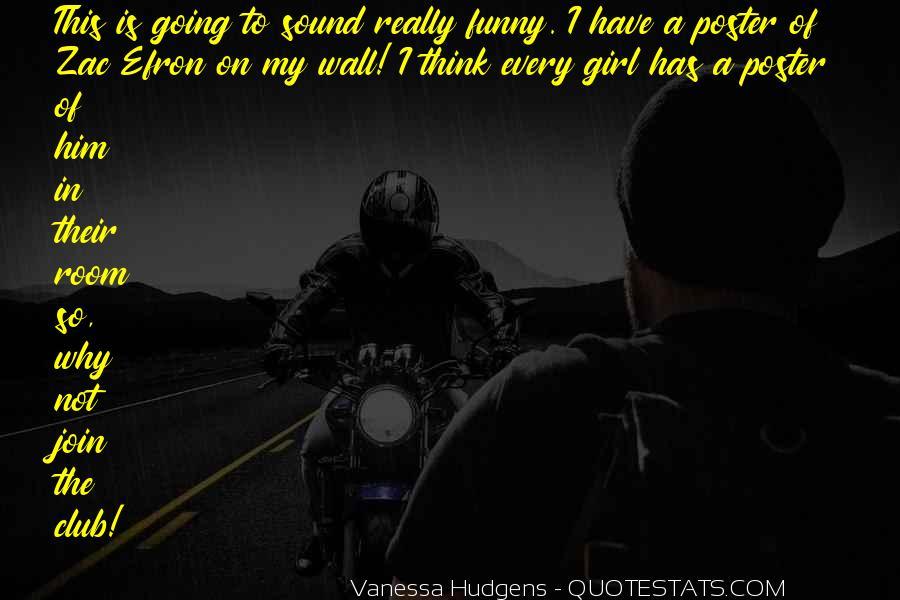 Vanessa Hudgens Quotes #1551344