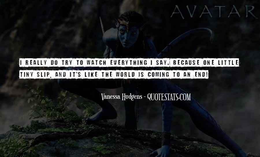 Vanessa Hudgens Quotes #927627