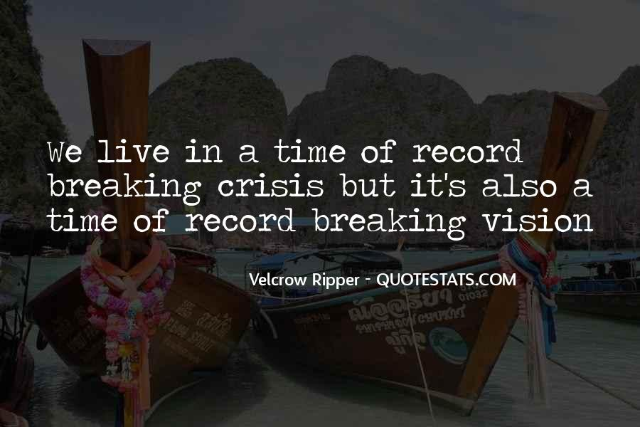 Velcrow Ripper Quotes #44347