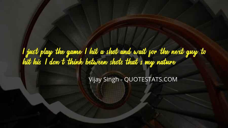 Vijay Singh Quotes #1064382