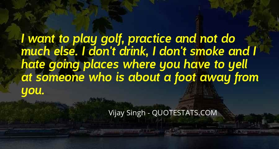 Vijay Singh Quotes #1229298