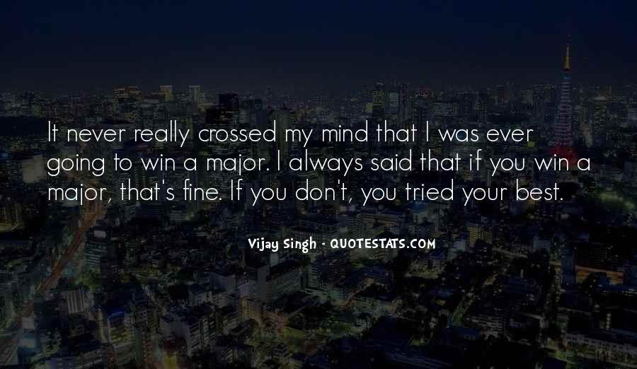 Vijay Singh Quotes #1441351