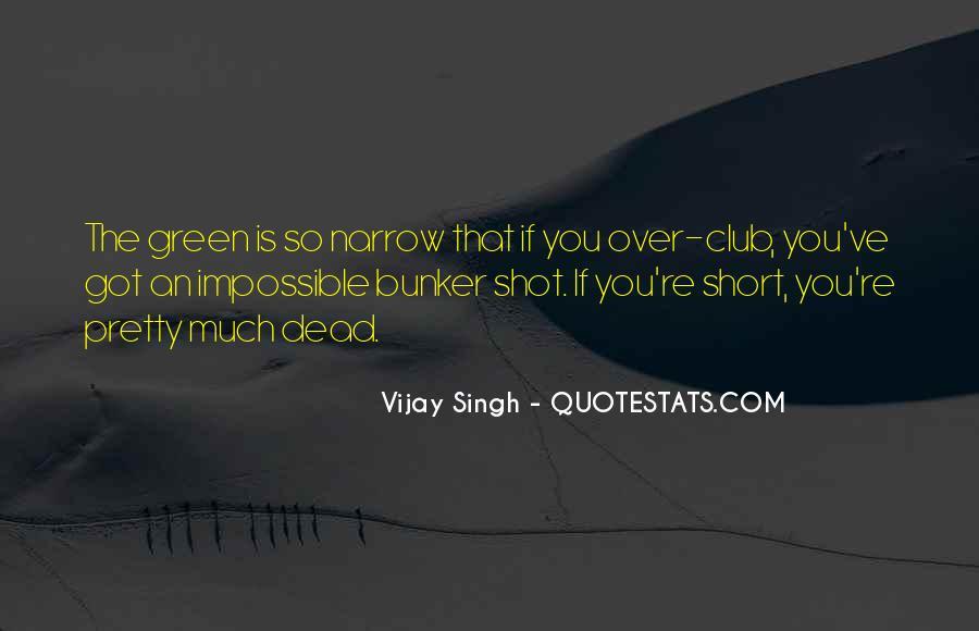 Vijay Singh Quotes #1506970
