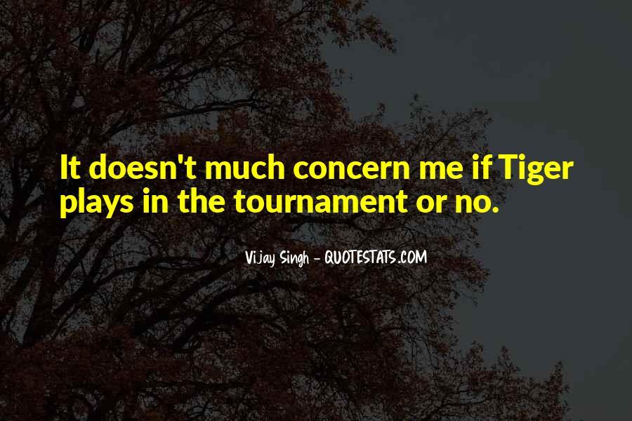 Vijay Singh Quotes #1525264