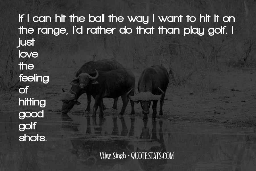 Vijay Singh Quotes #895869
