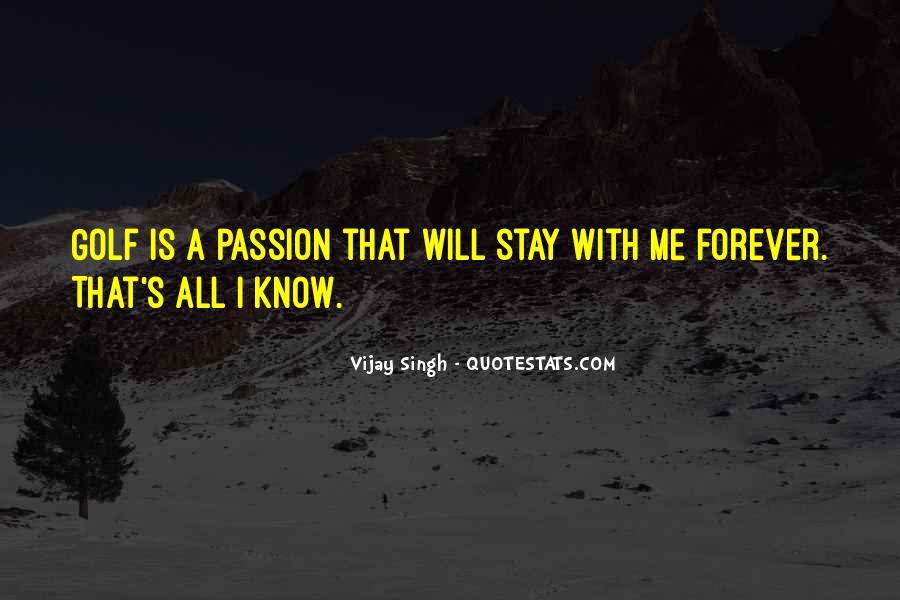 Vijay Singh Quotes #992388