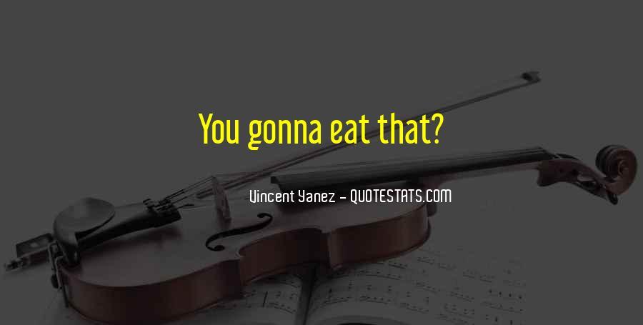 Vincent Yanez Quotes #711660