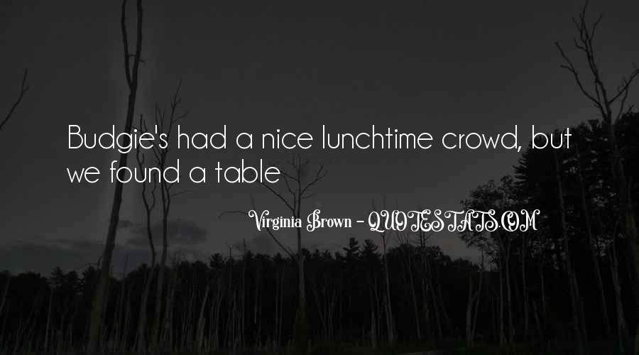 Virginia Brown Quotes #1461519