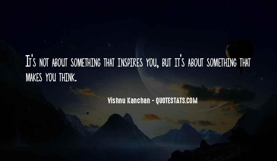 Vishnu Kanchan Quotes #129886