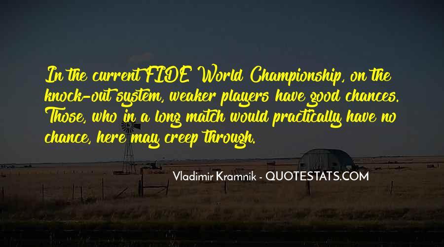 Vladimir Kramnik Quotes #346348