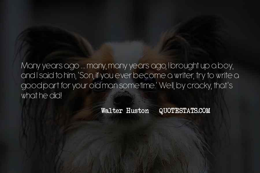 Walter Huston Quotes #1053400
