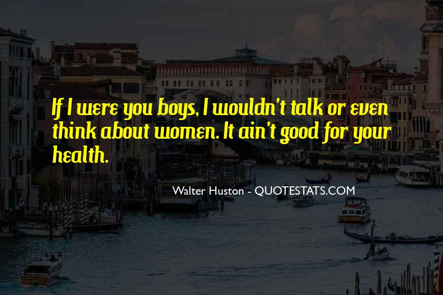 Walter Huston Quotes #1613933