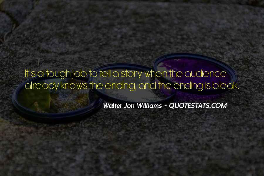 Walter Jon Williams Quotes #1279460
