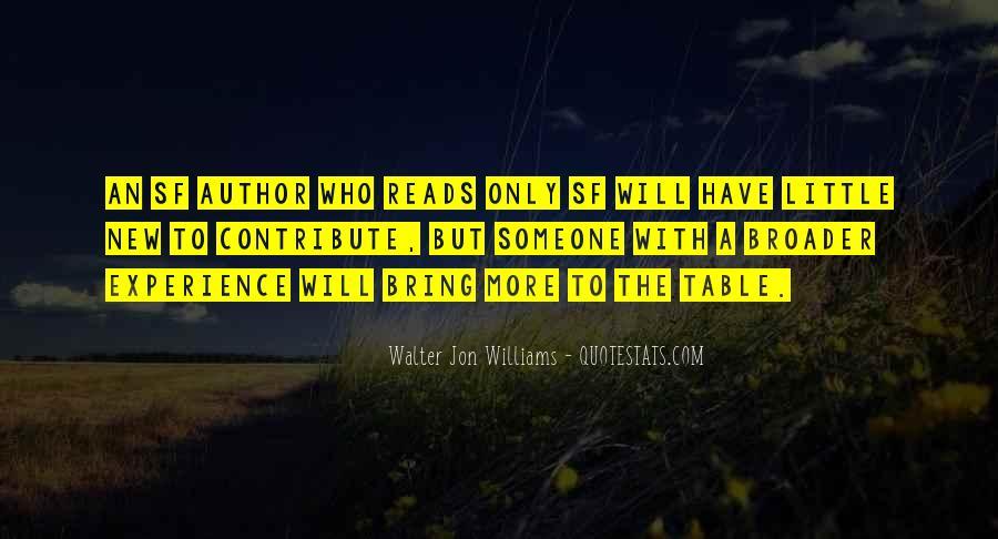 Walter Jon Williams Quotes #1590678