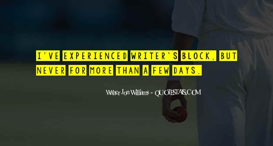 Walter Jon Williams Quotes #271026