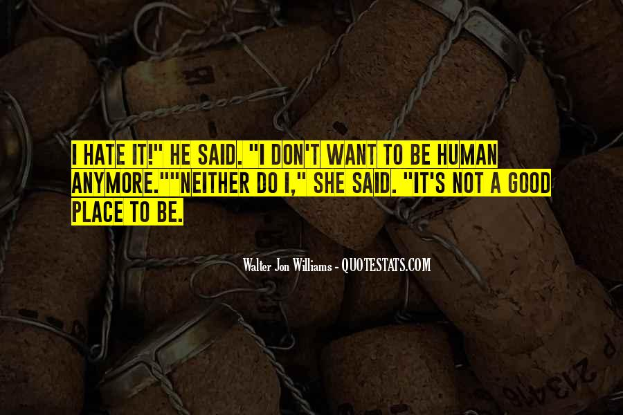 Walter Jon Williams Quotes #406370