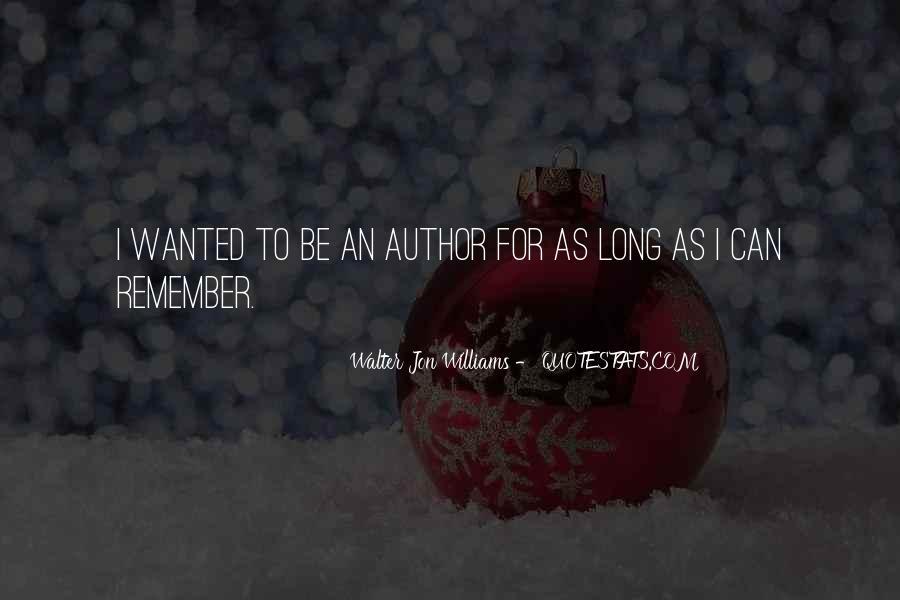 Walter Jon Williams Quotes #581653