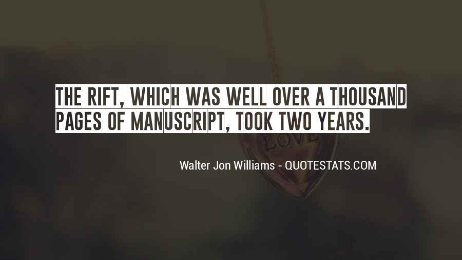Walter Jon Williams Quotes #621527