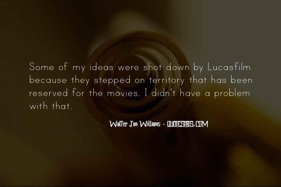 Walter Jon Williams Quotes #892163