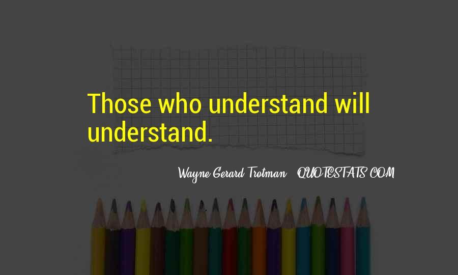 Wayne Gerard Trotman Quotes #1004656