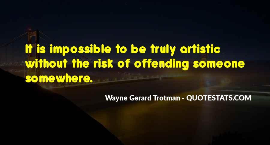 Wayne Gerard Trotman Quotes #1155398