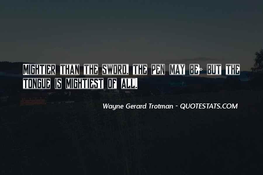Wayne Gerard Trotman Quotes #1676351