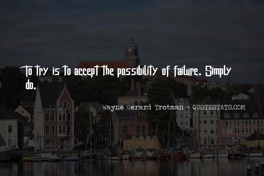 Wayne Gerard Trotman Quotes #299185