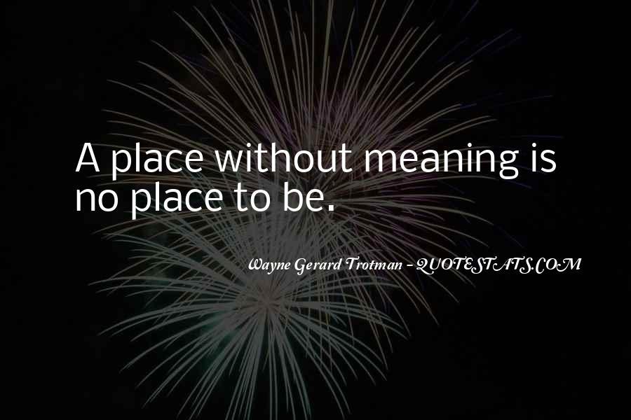 Wayne Gerard Trotman Quotes #429897