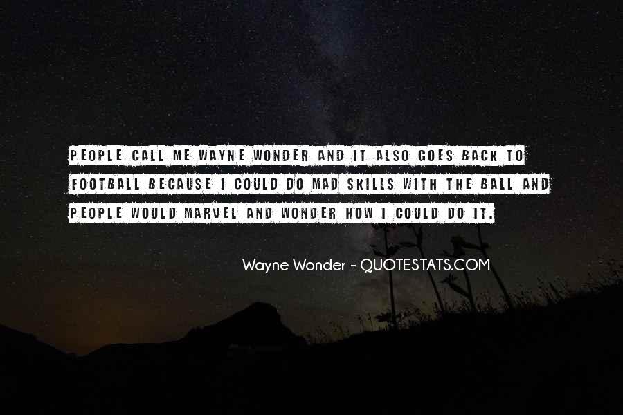 Wayne Wonder Quotes #1780677