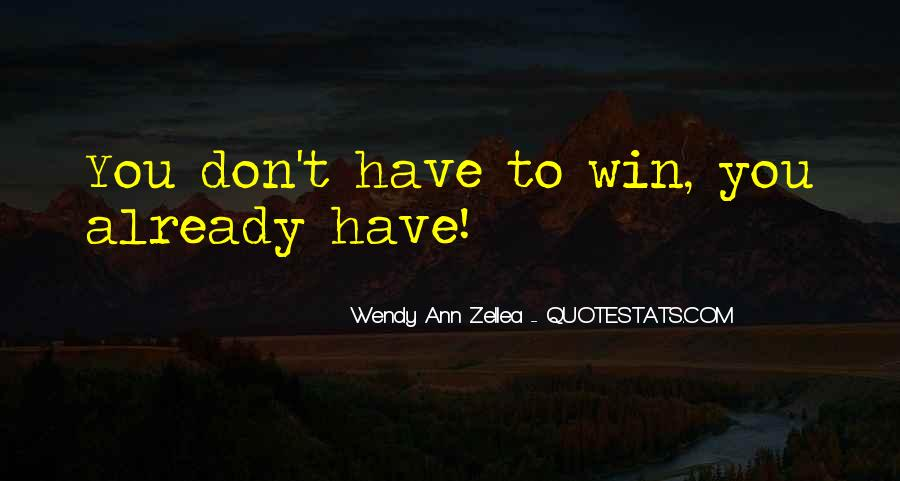 Wendy Ann Zellea Quotes #281084