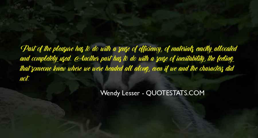 Wendy Lesser Quotes #544290