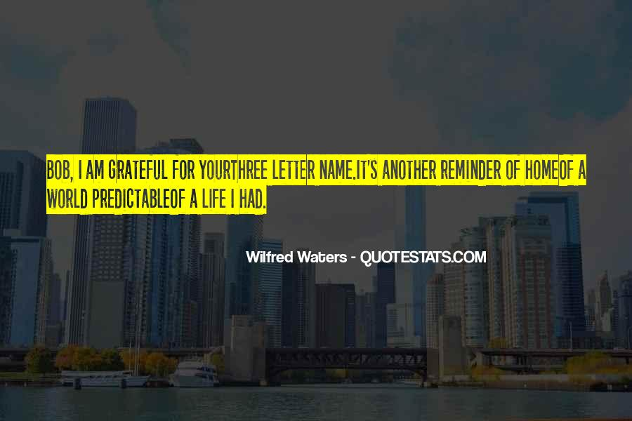 Wilfred Waters Quotes #1647235