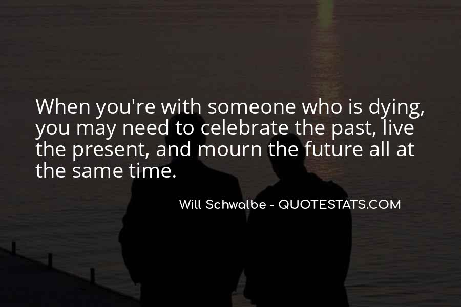 Will Schwalbe Quotes #685851